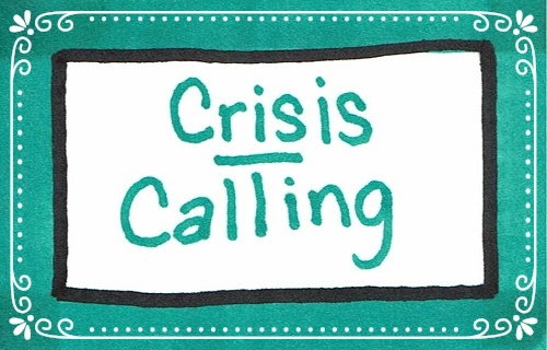 Crisis / Calling