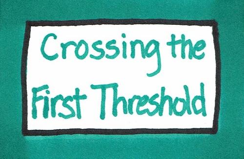 Crossing the First Threshold.jpg