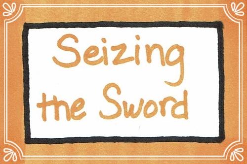 Seizing the Sword
