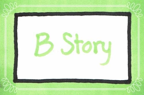 B Story