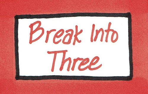 Break Into Three