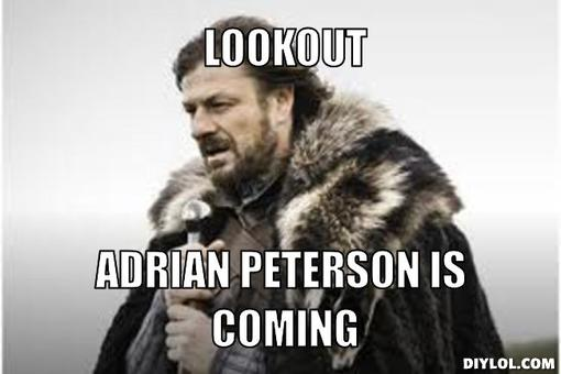 Source:  http://assets.diylol.com/hfs/e4f/cd4/6f3/resized/winter-is-coming-meme-generator-lookout-adrian-peterson-is-coming-93c9cf.jpg
