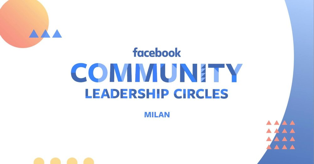 Milan Community Lead presso Community Leadership Circles di Facebook