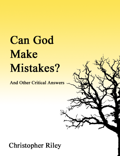 Can God Make Mistakes — And Other Critical Answers