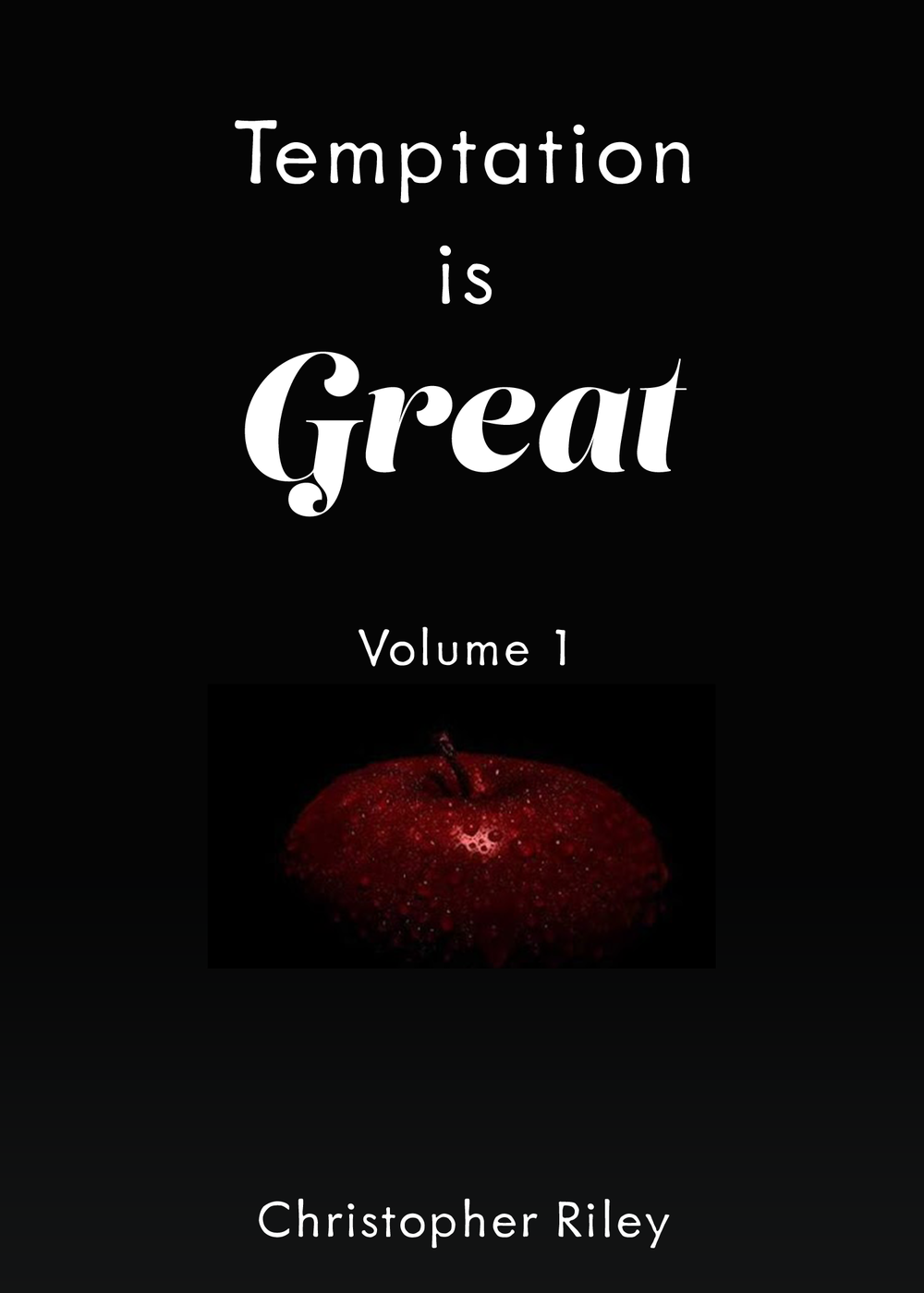 Temptation is Great: Volume 1