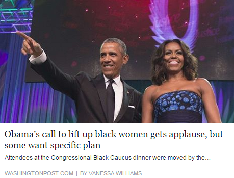 """Obama's call to lift up black women gets applause, but some want specific plan,"" Washington Post,  September 20th"