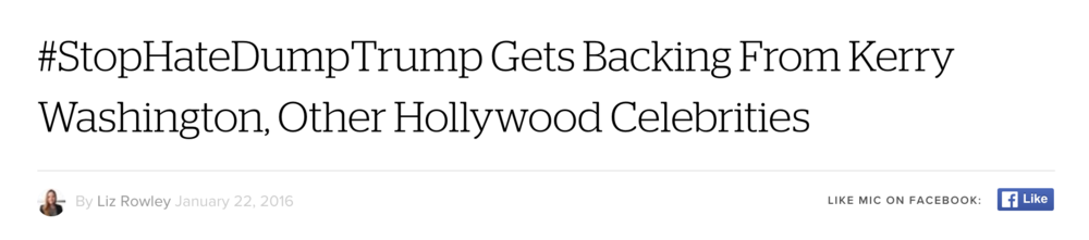 """#StopHateDumpTrump Gets Backing From Kerry Washington, Other Hollywood Celebrities,"" Mic.com, Jan. 22, 2016."