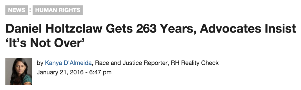 """Daniel Holtzclaw Gets 263 Years, Advocates Insist 'It's Not Over,'"" RH Reality Check, Jan. 21, 2016."