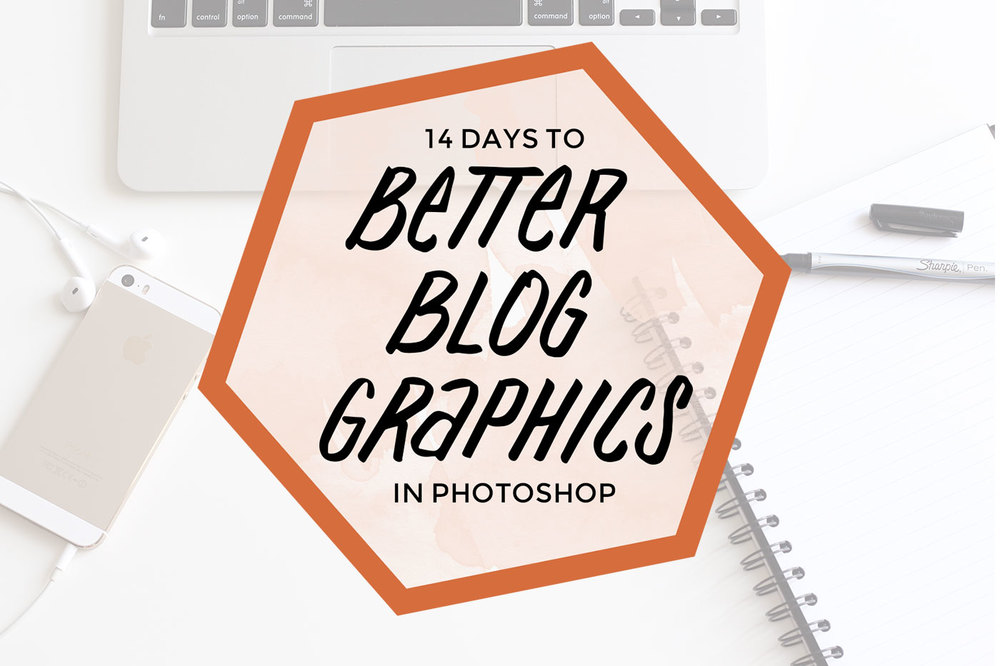 Take the Better Blog Graphics course to learn how to make beautiful graphics for your blog all on your own—perfect for DIY masters!