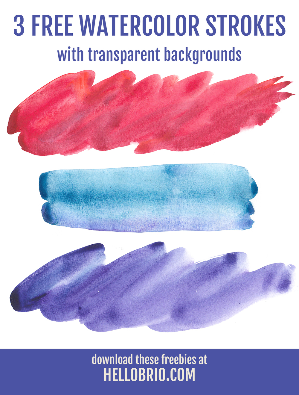 Download these three free watercolor strokes at hellobrio.com — they come with transparent backgrounds so you can use them for a multitude of applications