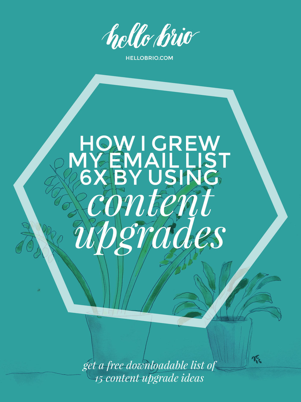 How I grew my email list 6x by using content upgrades, plus a free downloadable list of 15 content upgrade ideas