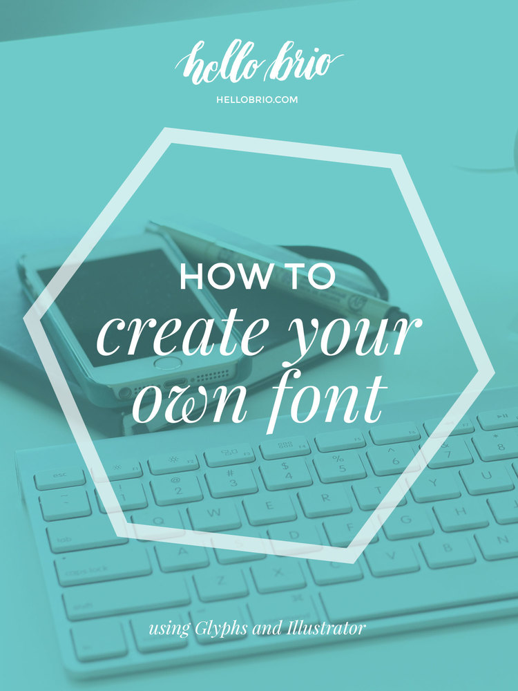 How to make your own font using glyphs and illustrator hello brio how to create your own font using illustrator and glyphs app tutorial on hellobrio ccuart Choice Image