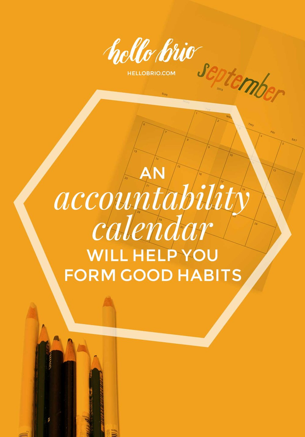 An accountability calendar will help you form good habits | Hello Brio