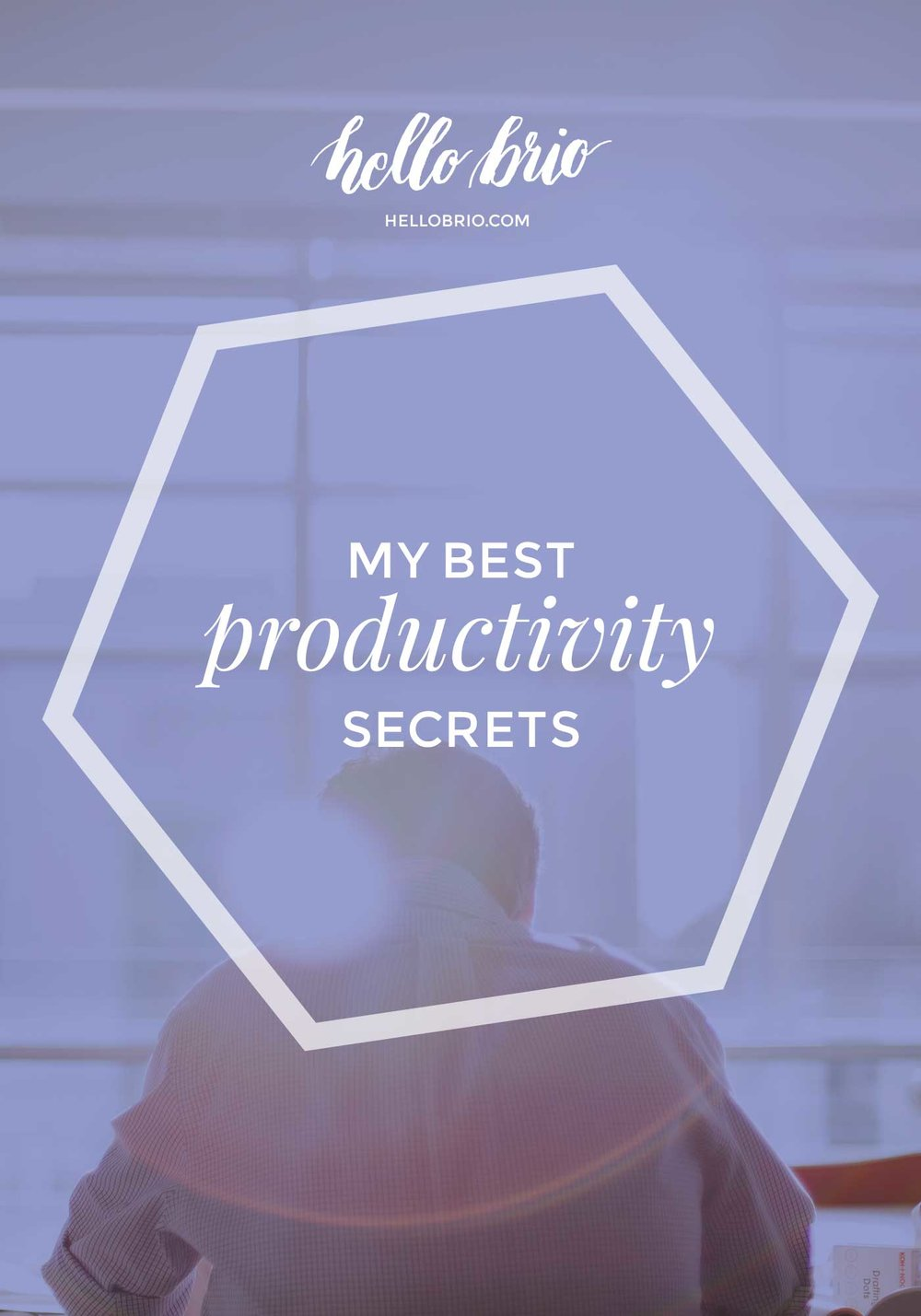 My best productivity secrets and tips | Hello Brio