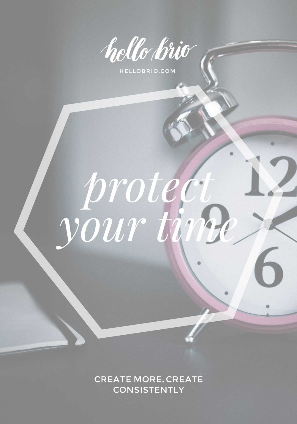 Protect your time and kill it with productivity and creativity | Hello Brio