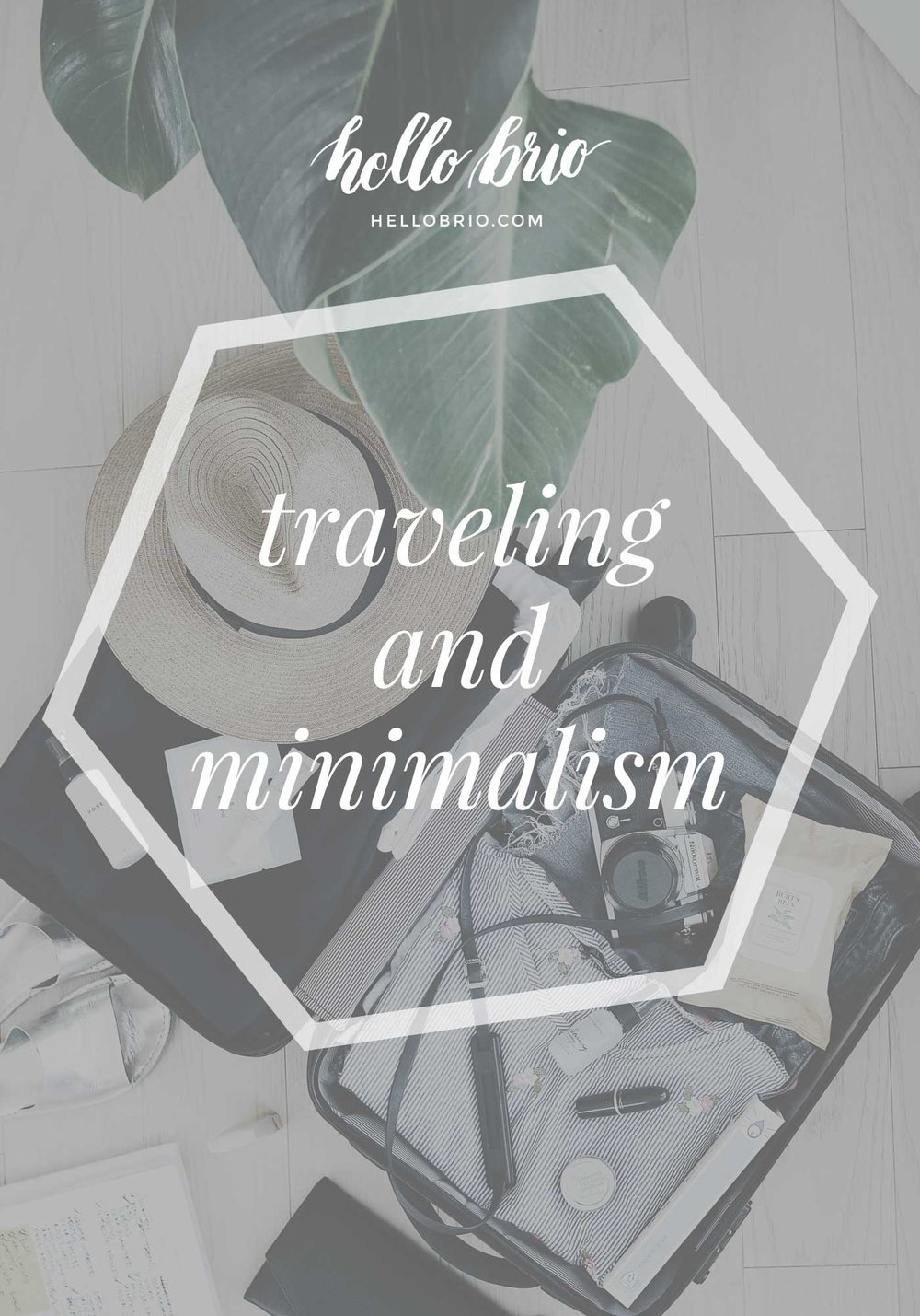 Traveling is beautifully tied to minimalism | Hello Brio