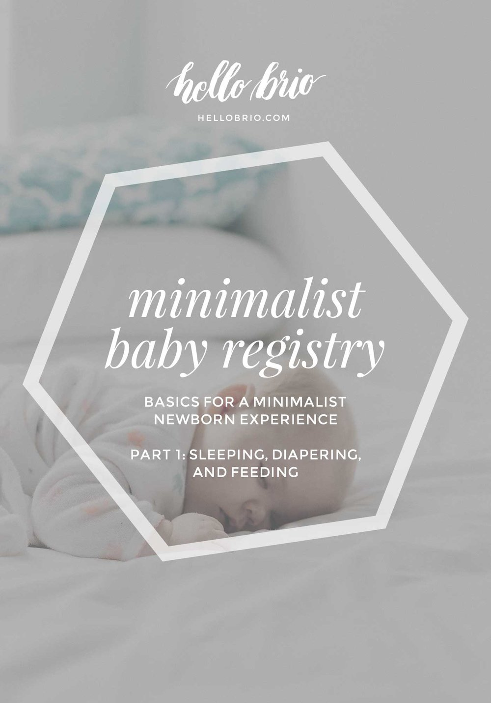 The minimalist's baby registry: thoughts on what you actually need for a newborn for sleeping, diapering, and feeding