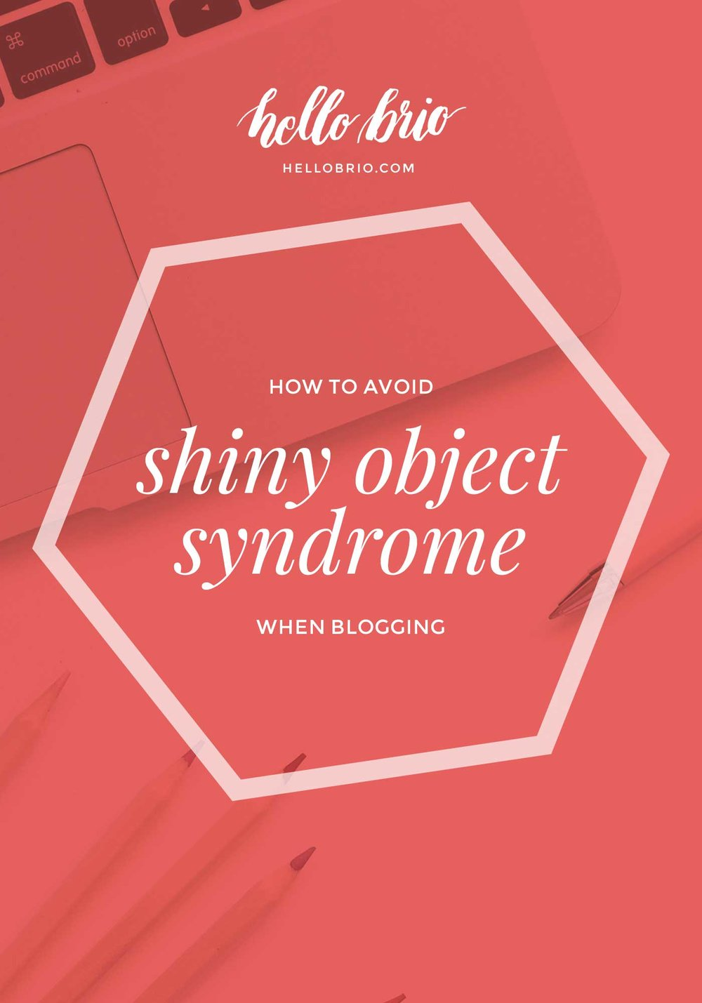Productivity tips: How to avoid shiny object syndrome when blogging and working | Hello Brio
