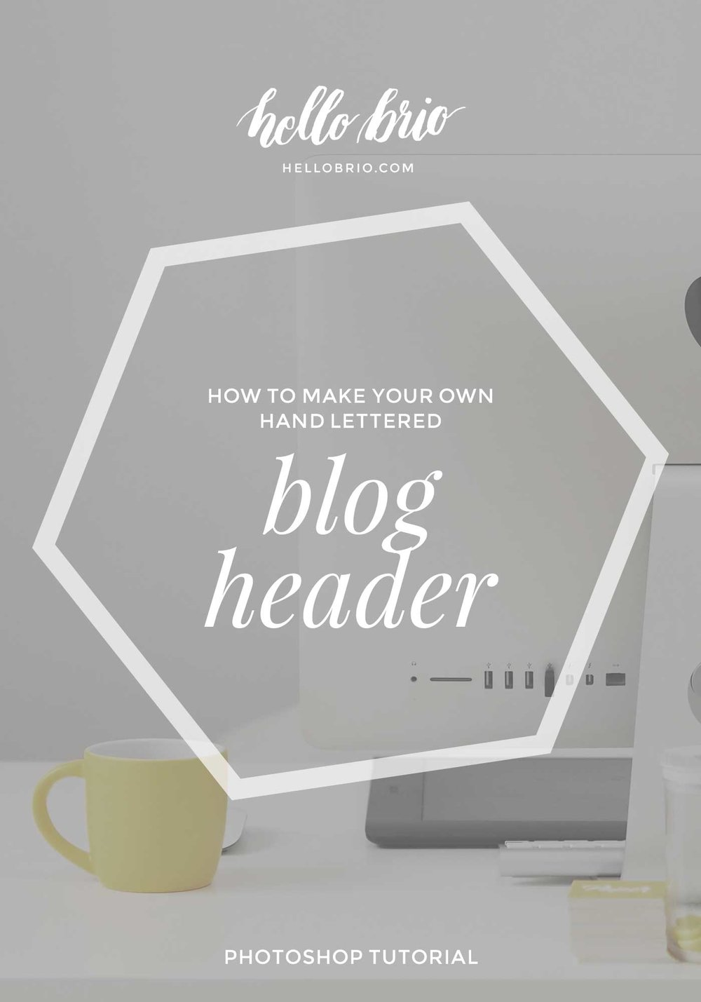 Learn how to make your own hand lettered blog header in Photoshop | Hello Brio
