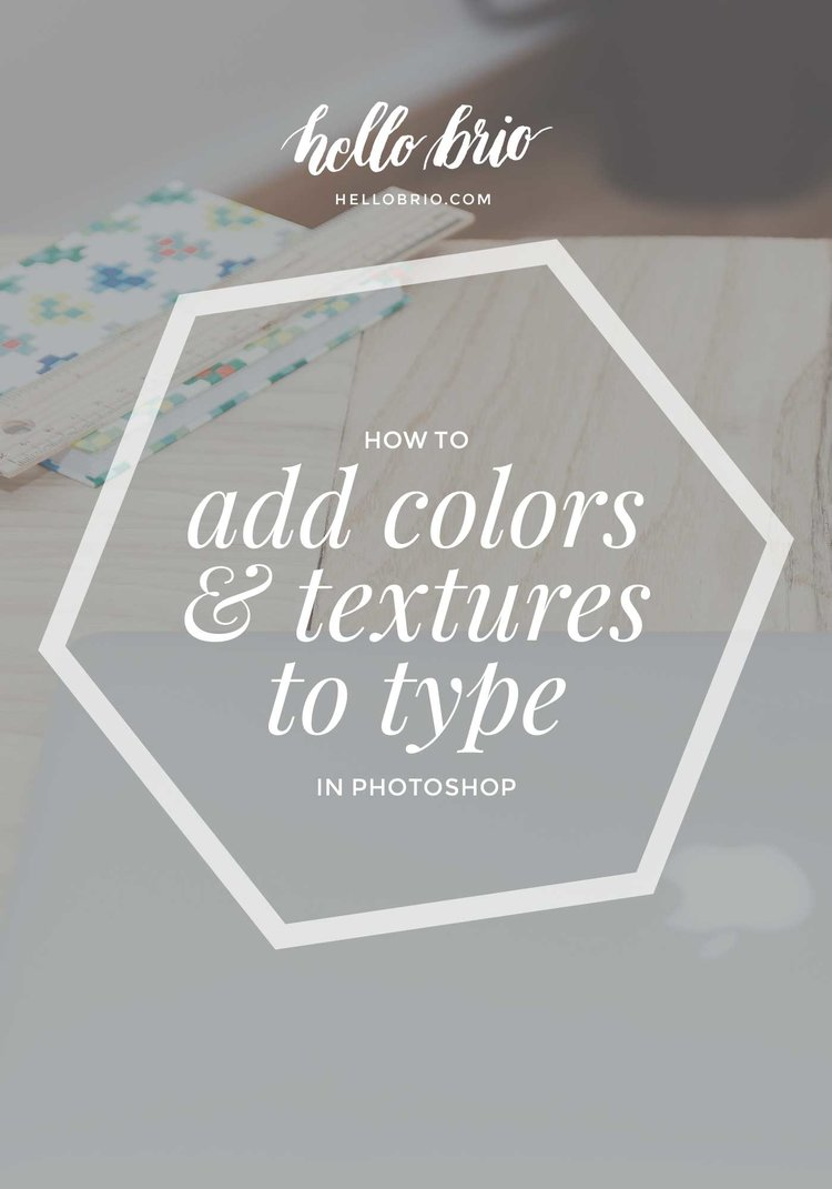 How to add color and texture to your type with photoshop hello brio learn how to add color and texture to your type and hand lettering ccuart Choice Image
