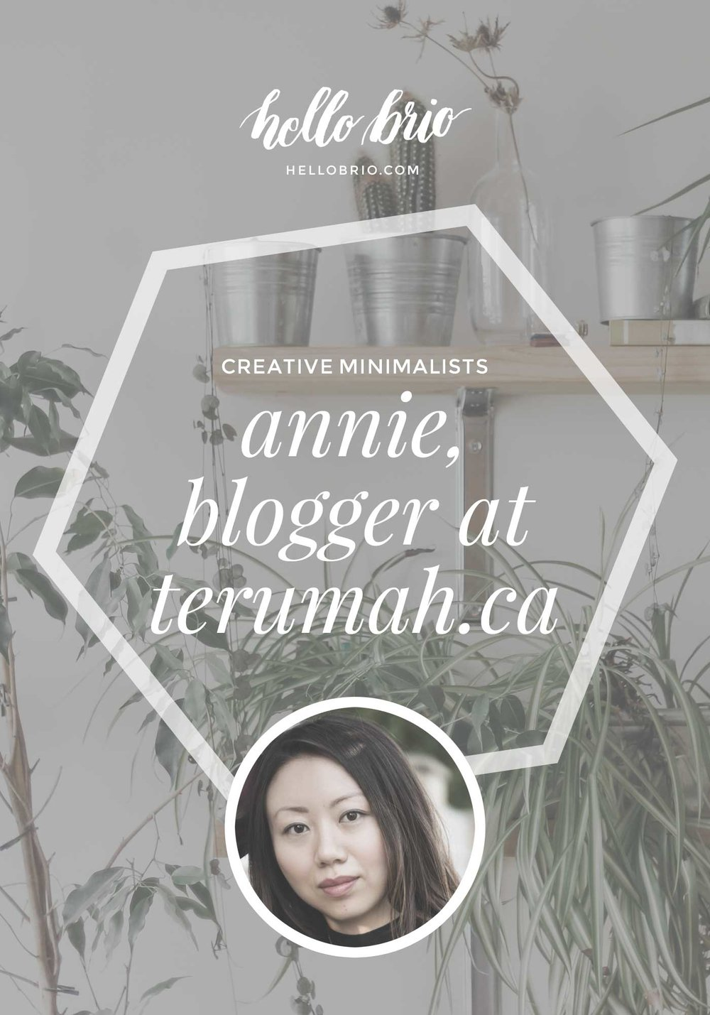 Creative Minimalists | Annie Zhu, Blogger at Terumah.CA