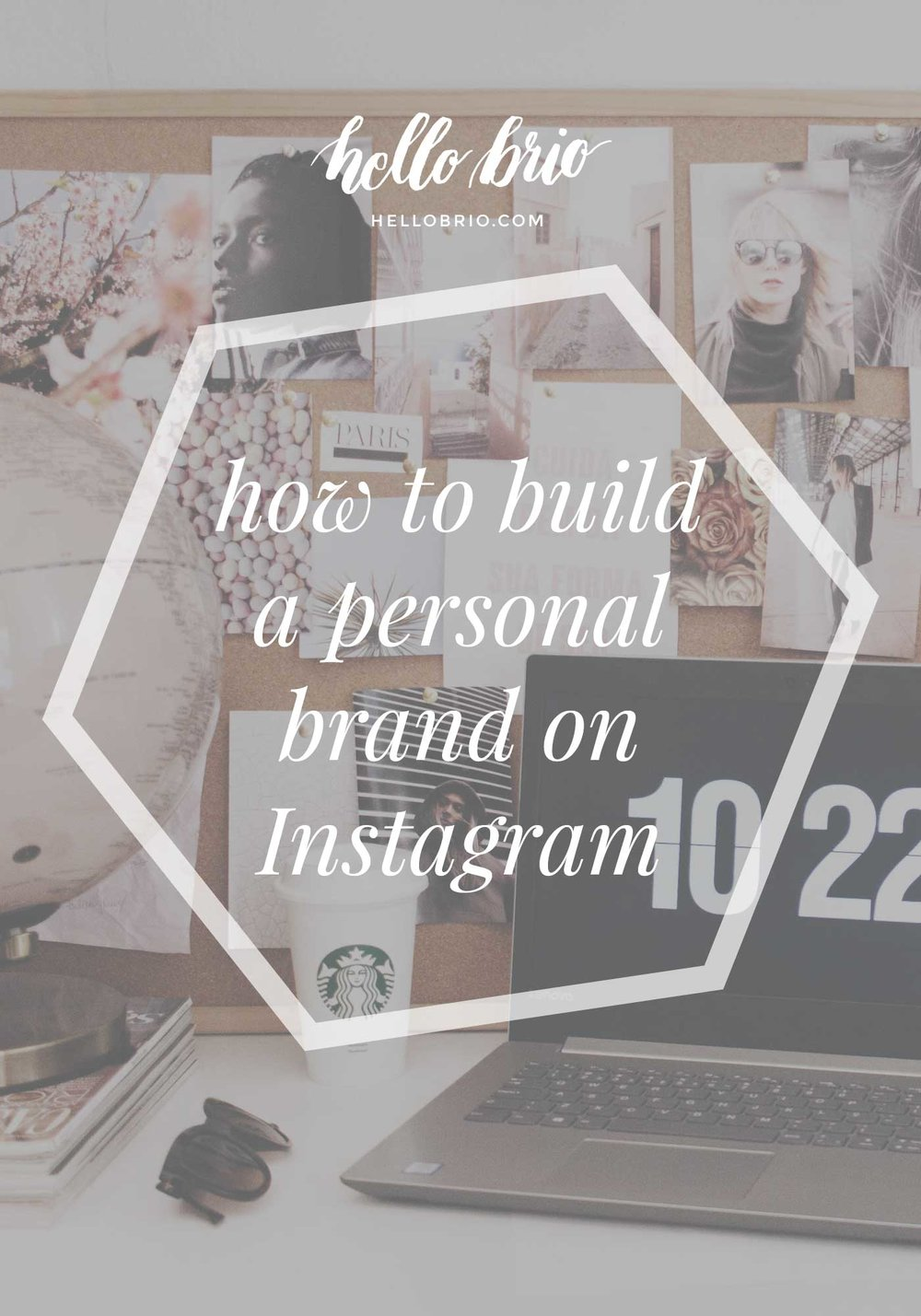 How to build a personal brand on Instagram | Hello Brio Creative Business