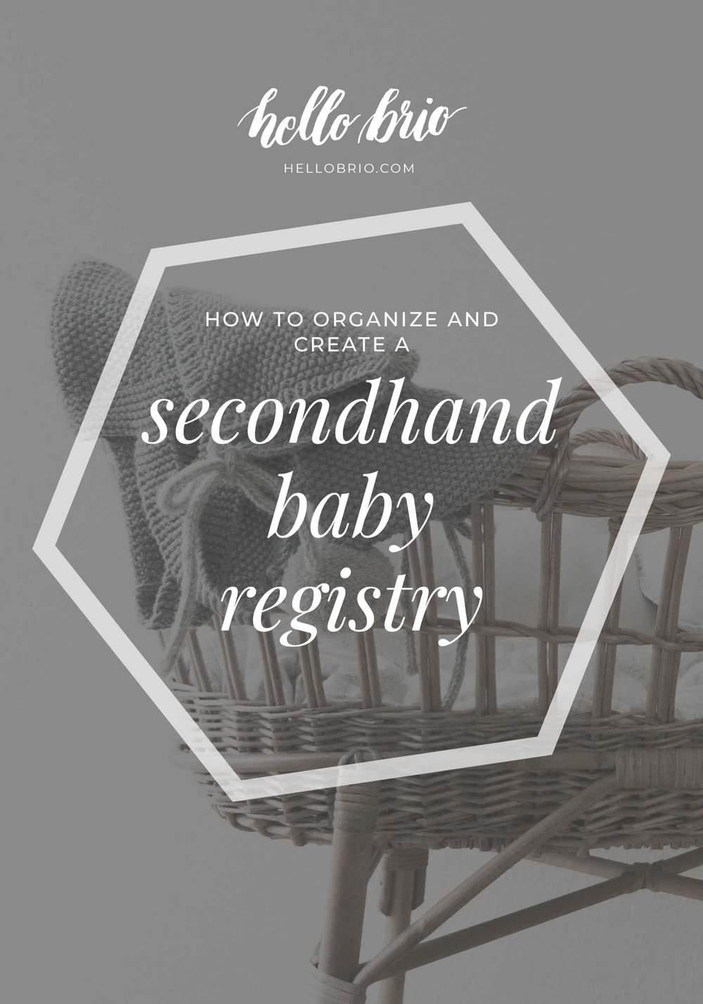 How to organize and create a secondhand baby registry | Hello Brio