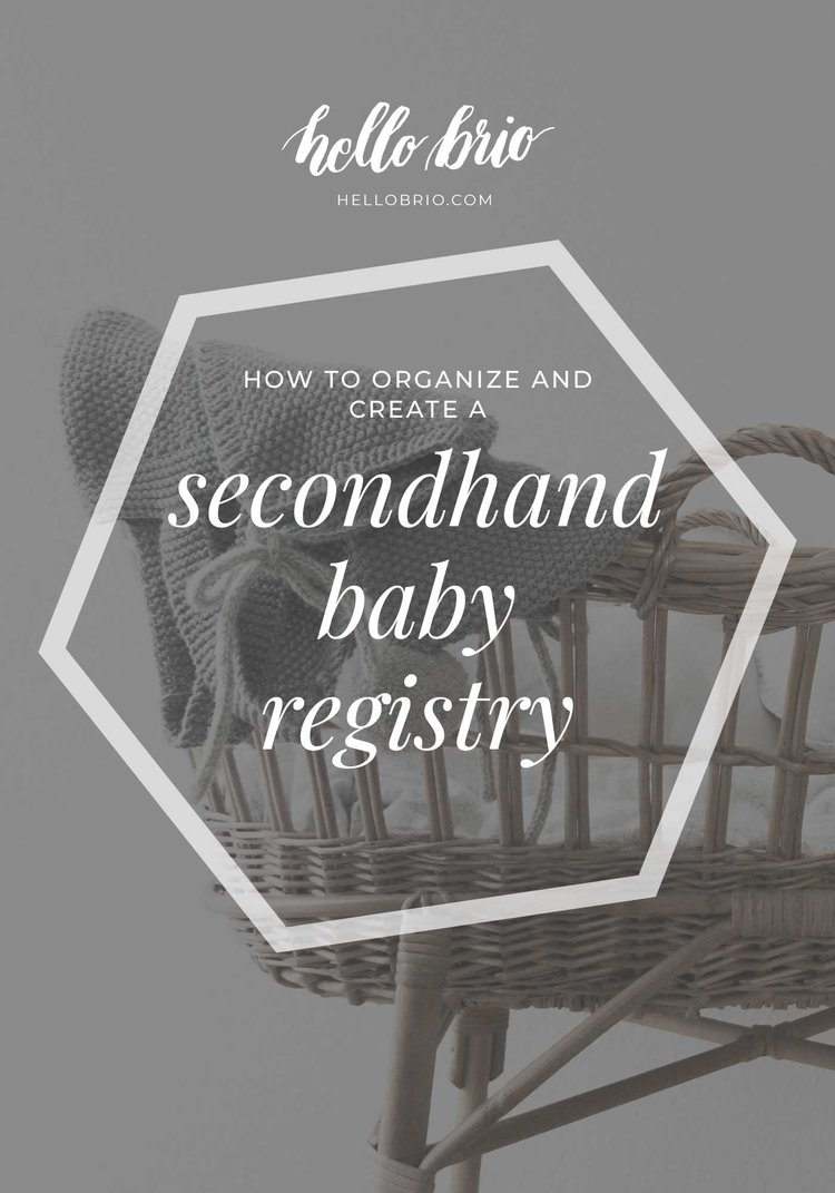 How To Organize And Create A Secondhand Baby Registry Hello Brio