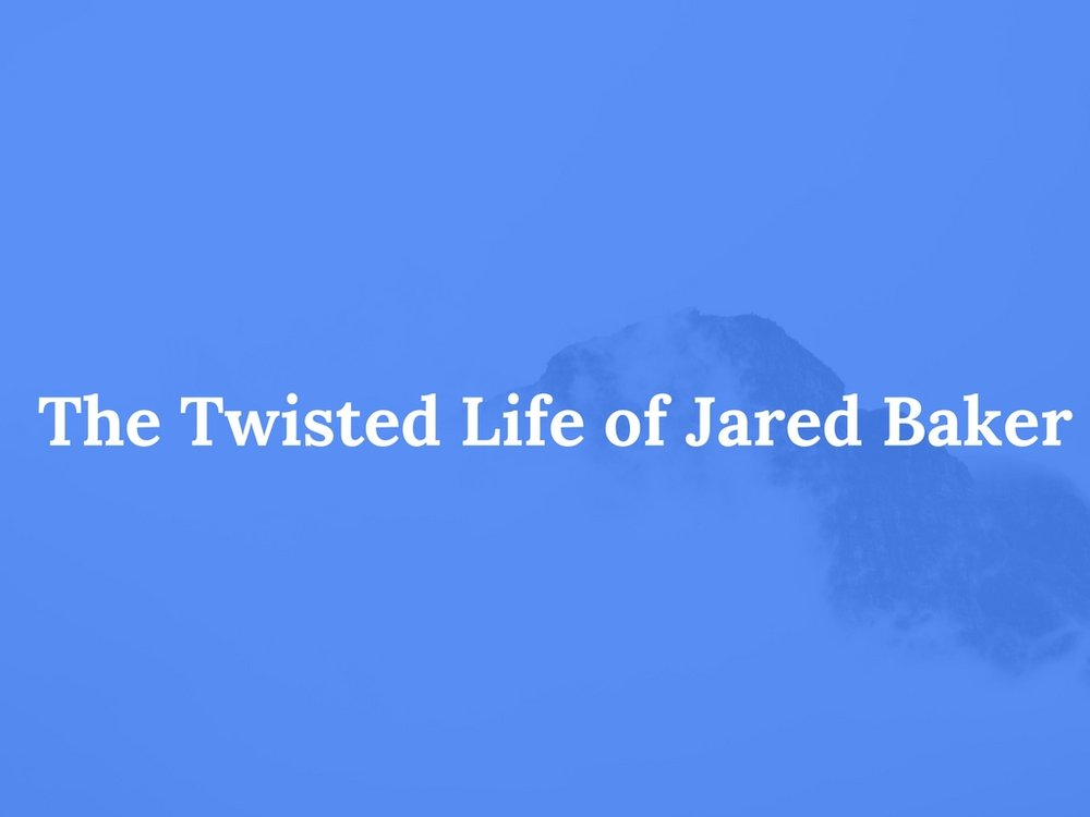 Read The Twisted Life of Jared Baker