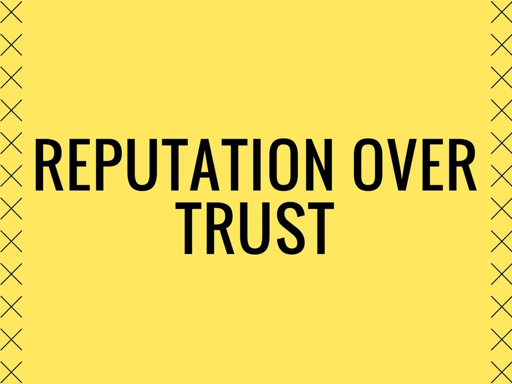 Listen to Reputation Over Trust