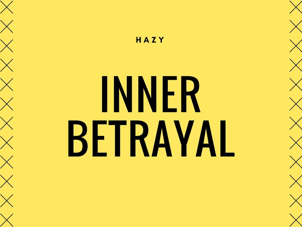 Listen to Inner Betrayal