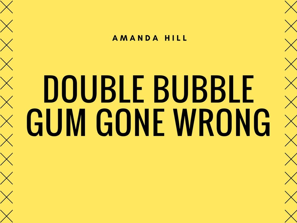 Listen to Double Bubble Gum Gone Wrong