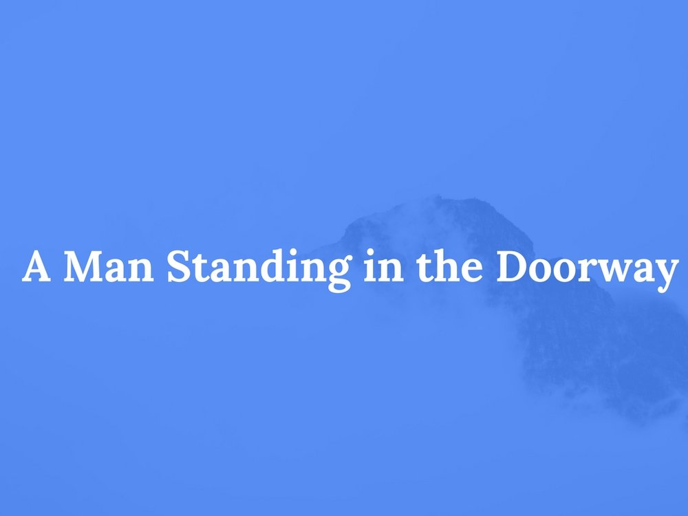 Read A Man Standing in the Doorway