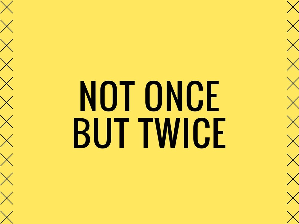 Listen to Not Once But Twice