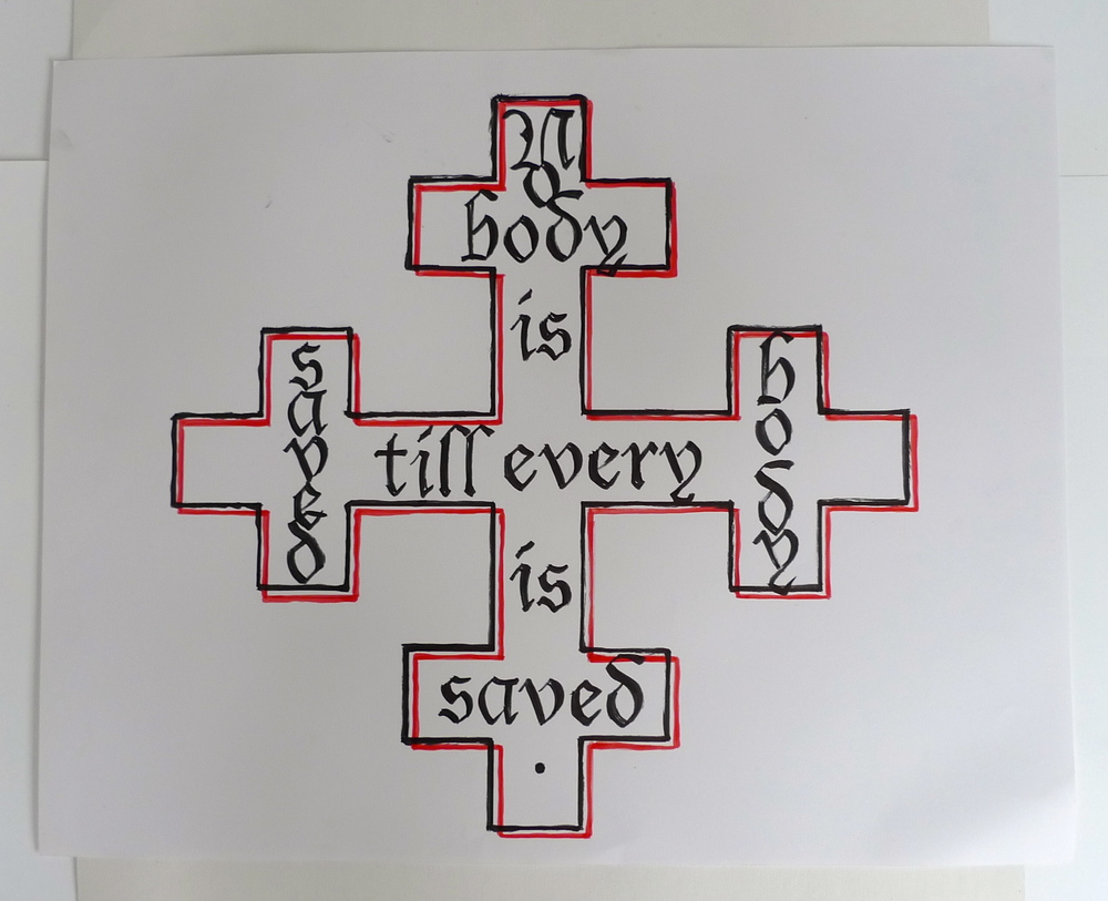 """Nobody is Saved Until Everybody is Saved""  Marker on Bond paper  19"" x 24"""