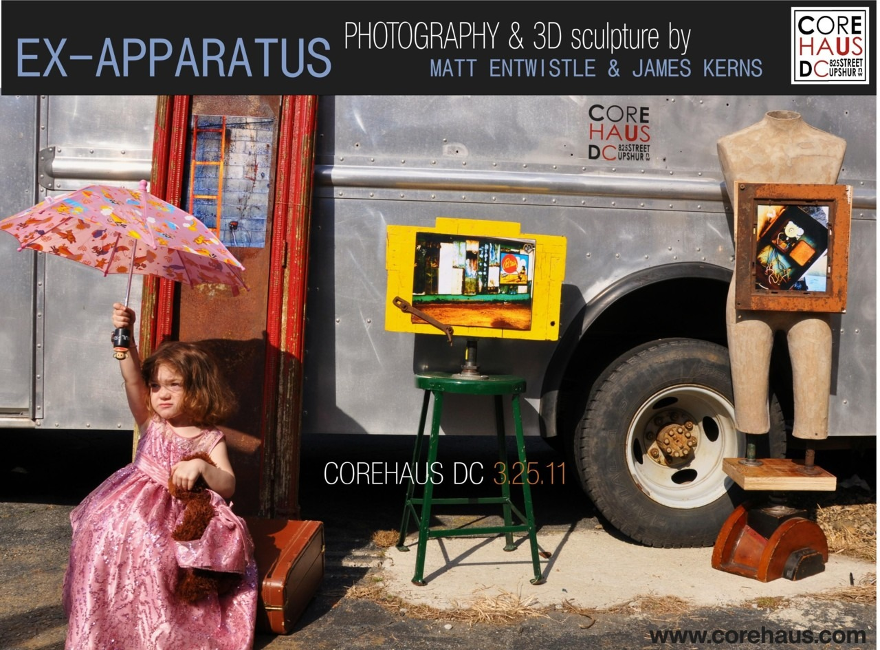 Friday March 25th come see EX-APPARATUS, a 3D Art & Photography exhibition by Matt Entwistle James Kerns at Corehaus DC. 3.25.11 @ 6-10PM