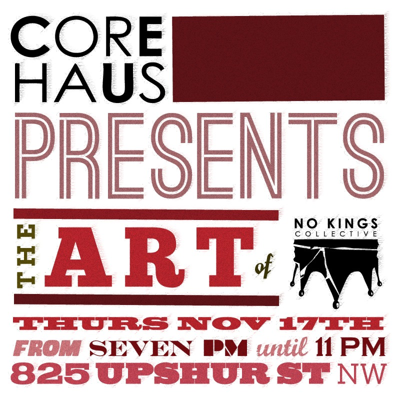 No Kings Collective @ CoreHaus Thursday, November 17 from 7-11 PM!