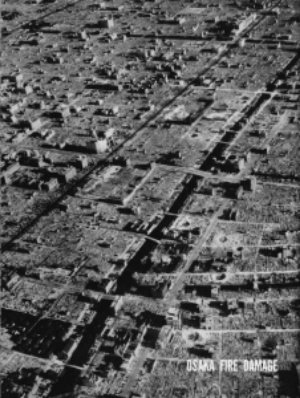 1945: Osaka incinerated by napalm.  U.S.Army