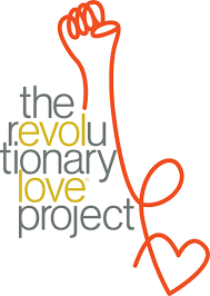 The Revolutionary Love Project envisions a world  where love is a public ethic and wellspring for social change.