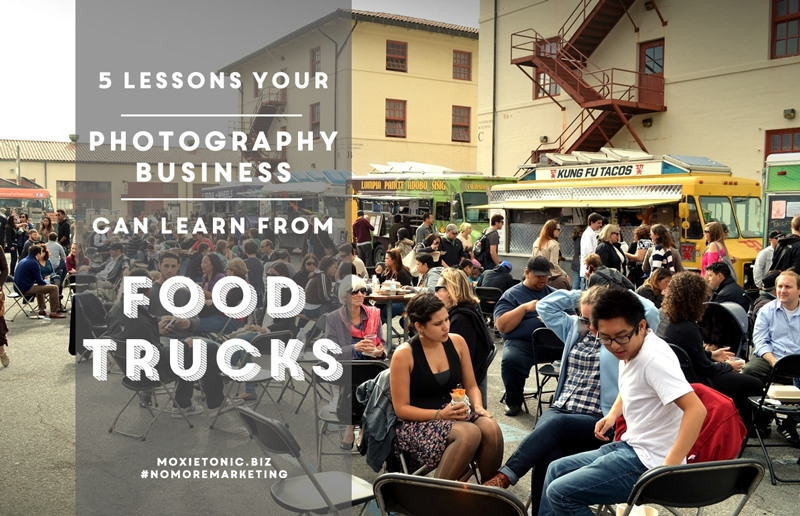 Photography Businesses have a lot in common with food trucks. Learn 5 branding lessons from these mobile restaurants that you can apply to your business. #photographybusiness #marketing #businessbranding