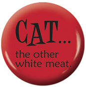 Cat...the other white meat