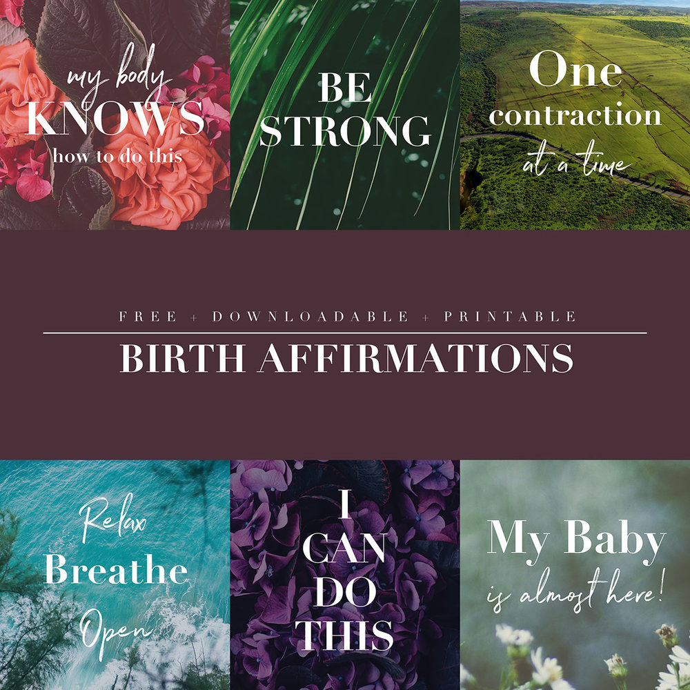 Printable Birth Affirmations - Grab this download to have these with you before and during your birth to give you that extra bit of encouragement when you need it the most.