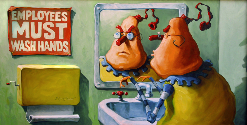"Employees Must Wash hands  46"" wide with a 53"" frame. Caption on frame reads, ""Rules be hanged"", muttered Mr. Wilson. ""In another minute I'll just wash them myself."" Oil on canvas, 2002. $600. Buy this painting."