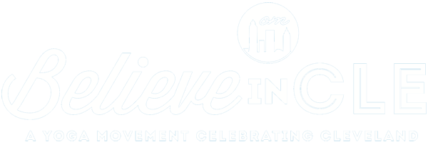 Believe in CLE – A Yoga Movement Celebrating Cleveland, Ohio