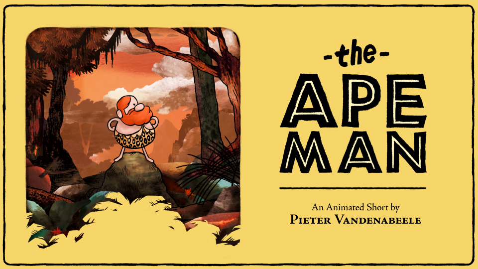 The Ape Man  - animated short (2017). More info   HERE