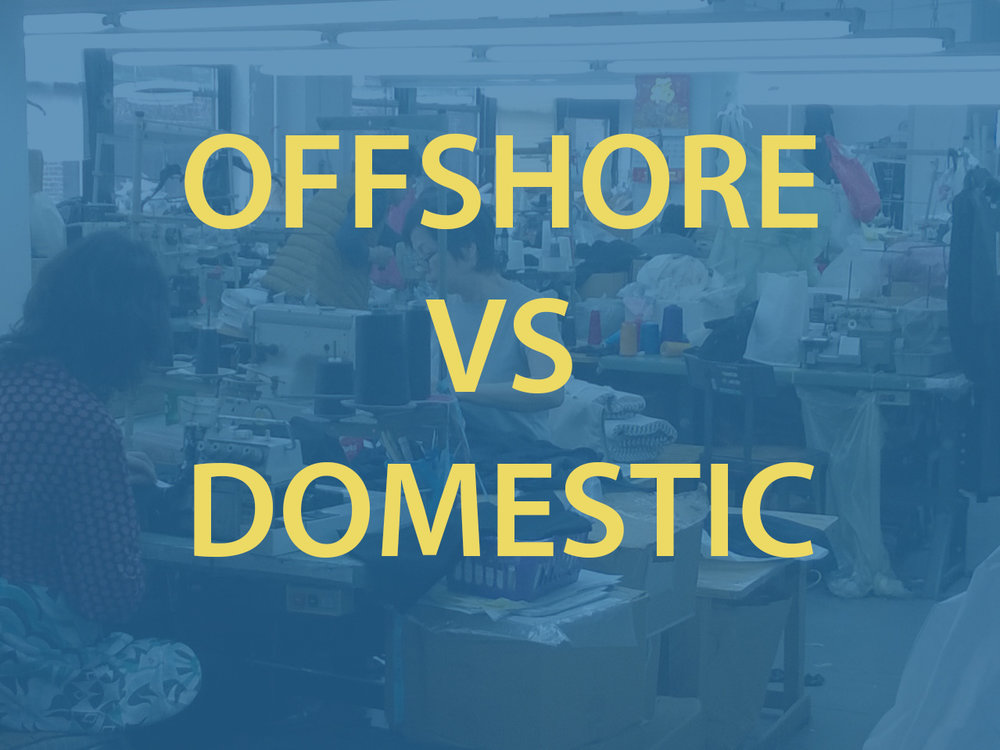 Offshore vs Domestic Apparel Manufacturing