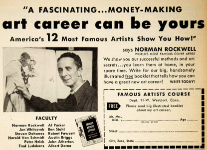 """A fascinating...money-making career can be yours!""  If you are making art with the purpose of making money, you are probably not making art."