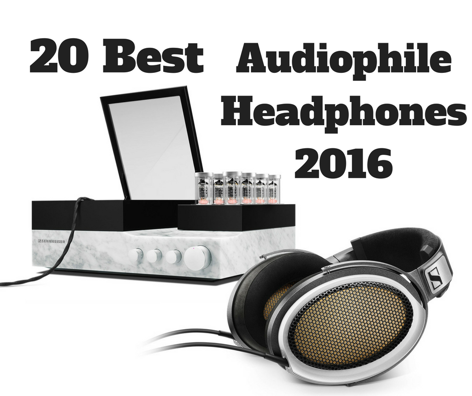 Our monster list of the top 20 best audiophile headphones for 2016 contains some of the world's best sounding headphones.