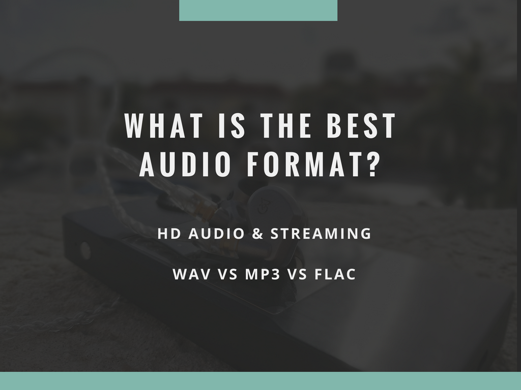 What is the Best Audio Format? - Getting the most from Hi-Res Audio