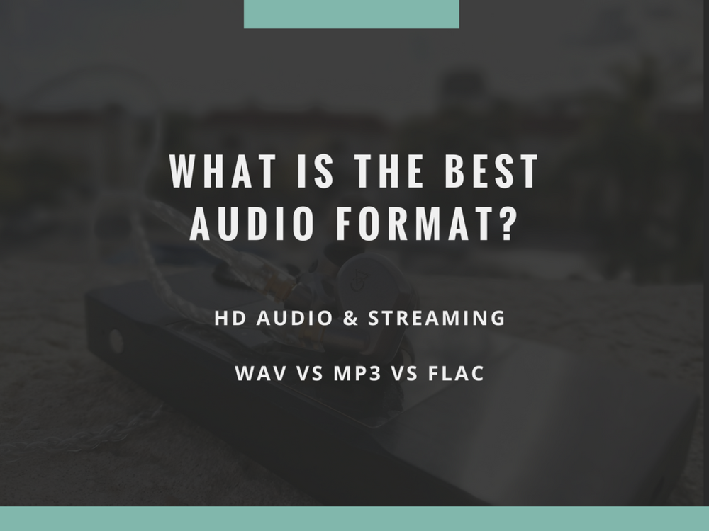 What is the highest quality audio format.  The best quality audio files vs HD streaming.